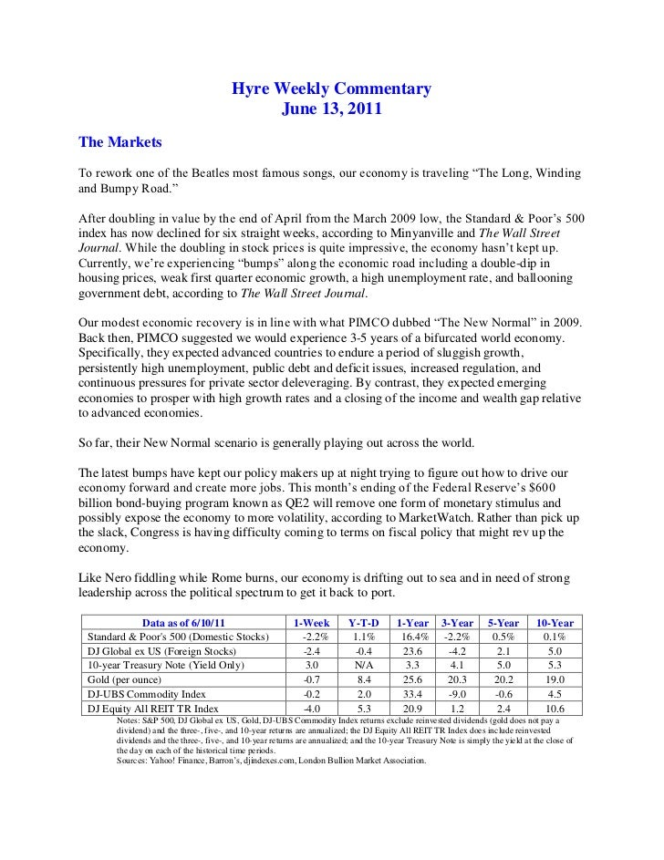 Hyre Weekly Commentary<br />June 13, 2011<br />The Markets<br />To rework one of the Beatles most famous songs, our econom...