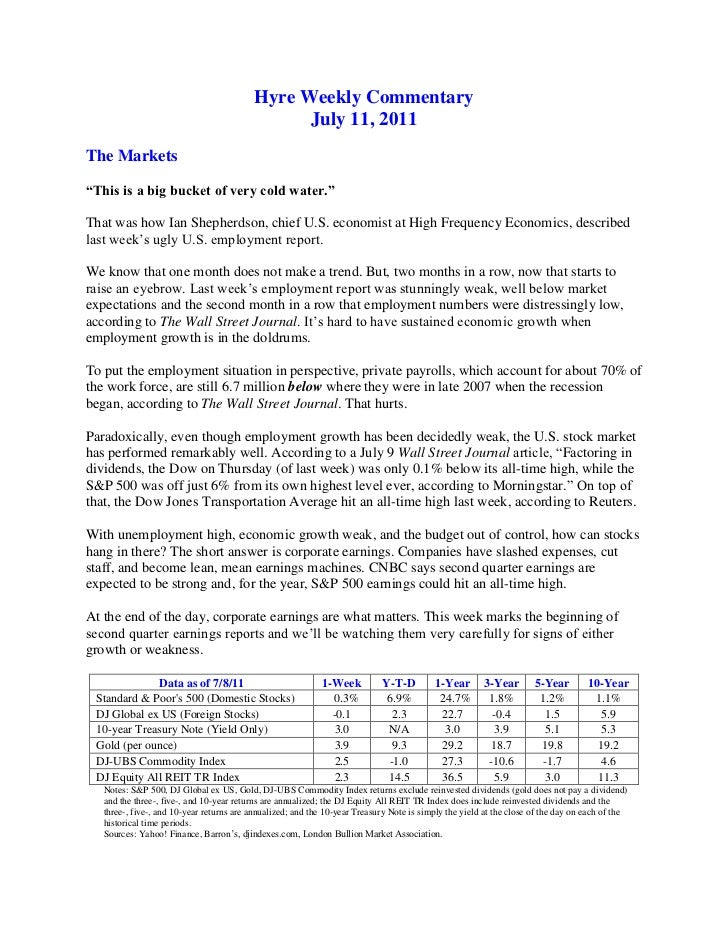"""Hyre Weekly Commentary<br />July 11, 2011<br />The Markets<br />""""This is a big bucket of very cold water.""""<br />That was h..."""