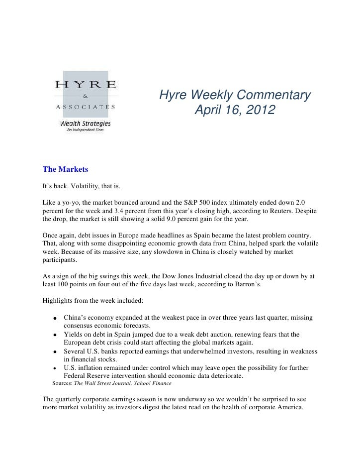 "Hyre Weekly Commentary                                                  April 16, 2012The MarketsIt""s back. Volatility, th..."