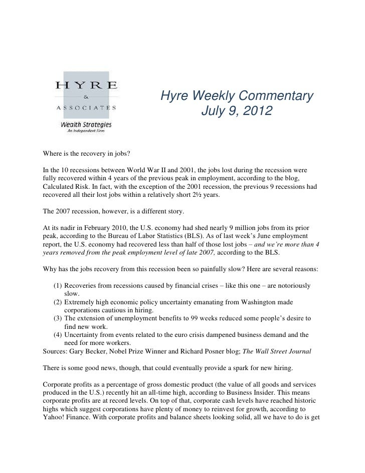 Hyre Weekly Commentary                                               July 9, 2012Where is the recovery in jobs?In the 10 r...
