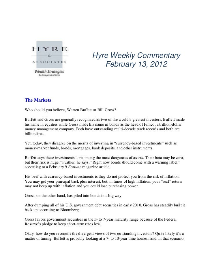Hyre Weekly Commentary                                             February 13, 2012The MarketsWho should you believe, War...