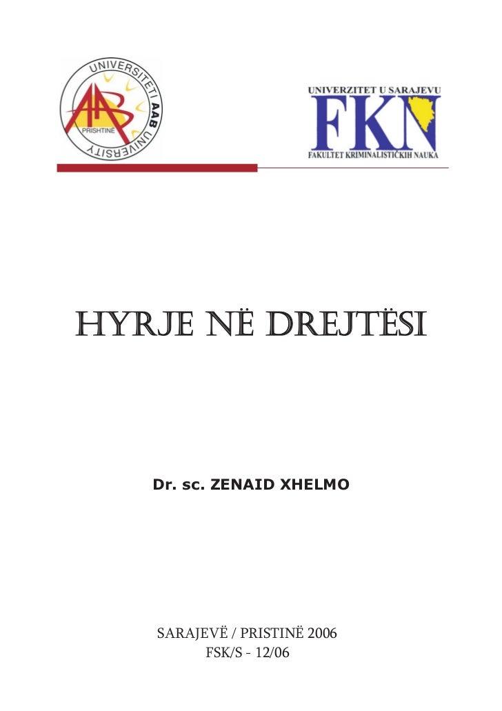 HYRJE NË DREJTËSI   Dr. sc. ZENAID XHELMO   SARAJEVË / PRISTINË 2006         FSK/S - 12/06