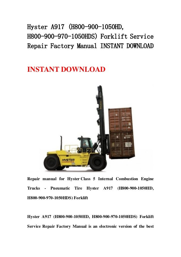 Hyster A917 (H800-900-1050HD,H800-900-970-1050HDS) Forklift ServiceRepair Factory Manual INSTANT DOWNLOADINSTANT DOWNLOADR...