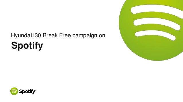 Hyundai i30 Break Free campaign on Spotify