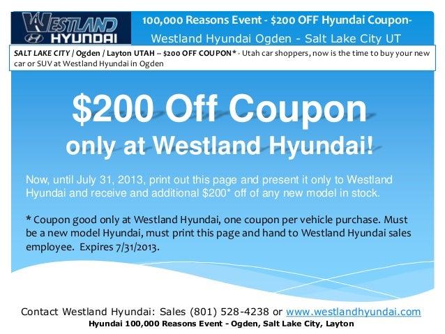 Contact Westland Hyundai: Sales (801) 528-4238 or www.westlandhyundai.com Hyundai 100,000 Reasons Event - Ogden, Salt Lake...