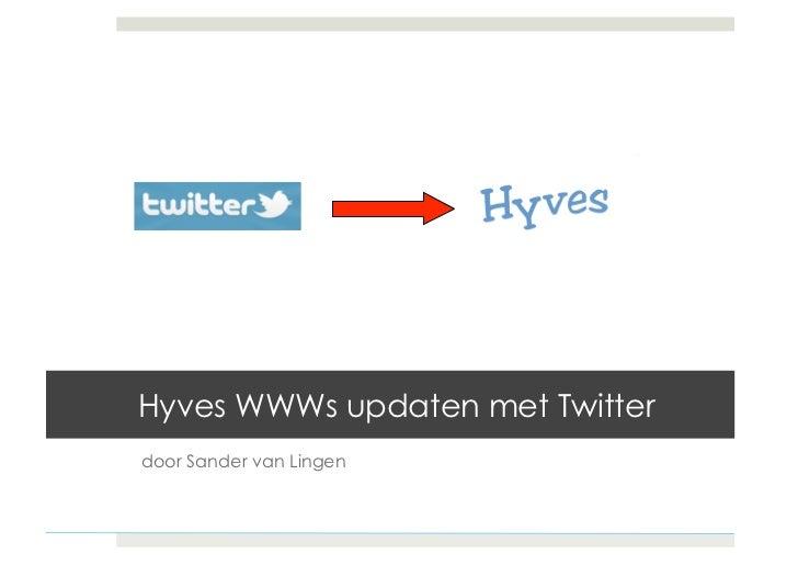 Hyves WWWs updaten met Twitterdoor Sander van Lingen
