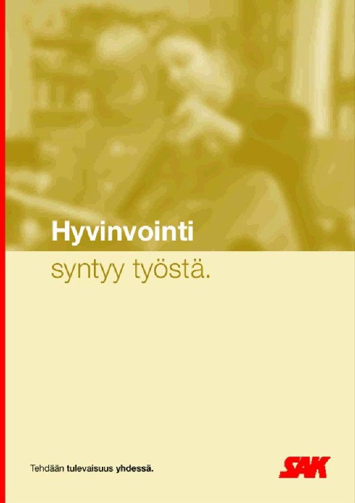 SAK Hyvinvointi syntyy työstä         SAK:n 16. edustajakokous 28.-30.5.2001                   SAK                    Hyvi...