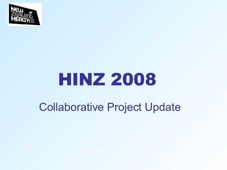 HINZ 2008  Collaborative Project Update 17/10/08 www.healthit.org.nz