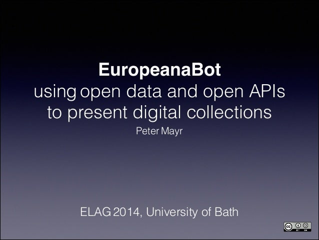 EuropeanaBot – using open data and open APIs to present digital collectionsElag mayr europeana_bot(1)