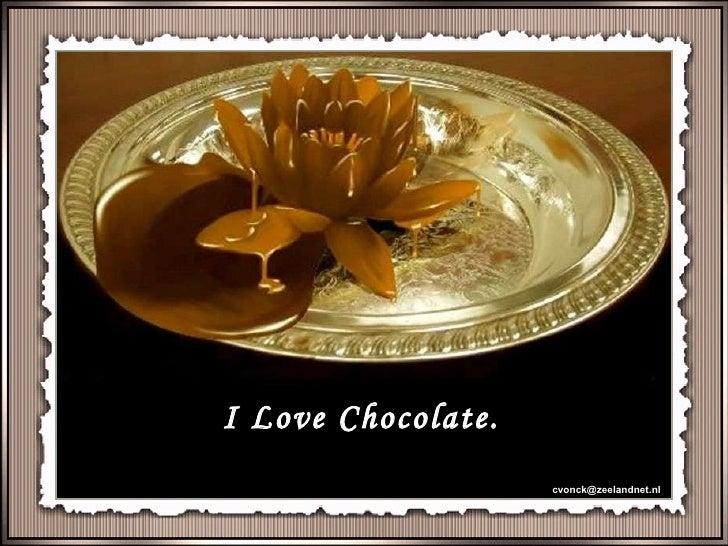 I Love Chocolate. [email_address]