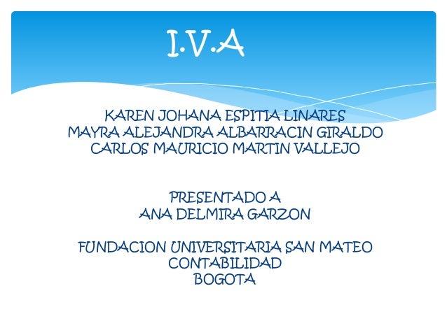 KAREN JOHANA ESPITIA LINARES MAYRA ALEJANDRA ALBARRACIN GIRALDO CARLOS MAURICIO MARTIN VALLEJO PRESENTADO A ANA DELMIRA GA...