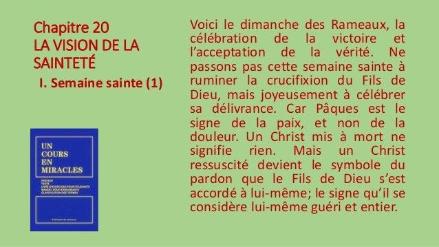 Chapitre 20 LA VISION DE LA SAINTETÉ I. Semaine sainte (1) Voici le dimanche des Rameaux, la célébration de la victoire et...