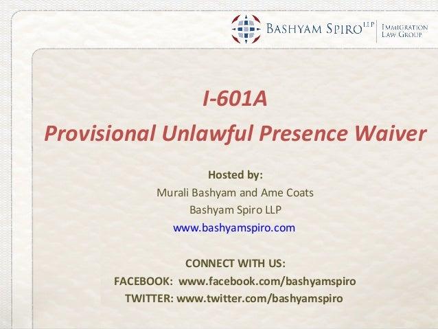BASHYAM SPIRO WEBINAR - I-601A Stateside Provisional Waiver 3.20.13