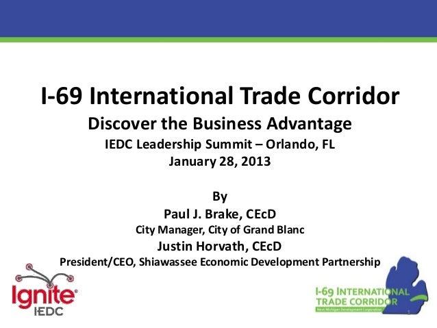 I-69 International Trade Corridor      Discover the Business Advantage         IEDC Leadership Summit – Orlando, FL       ...
