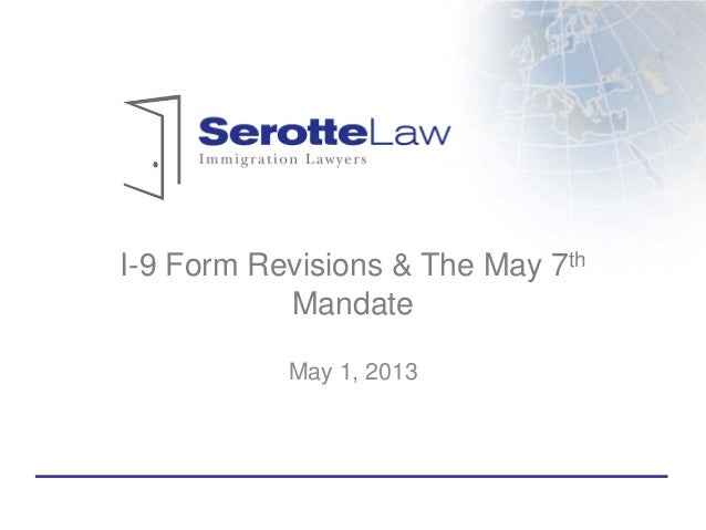 I-9 Form Revisions & The May 7thMandateMay 1, 2013