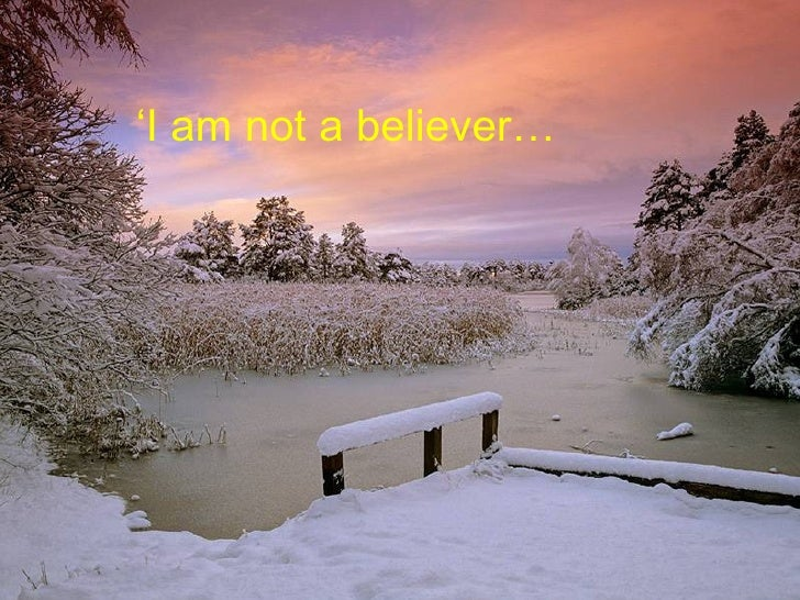 ' I am not a believer…