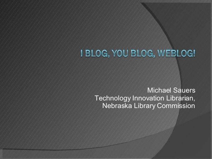 Michael Sauers Technology Innovation Librarian, Nebraska Library Commission