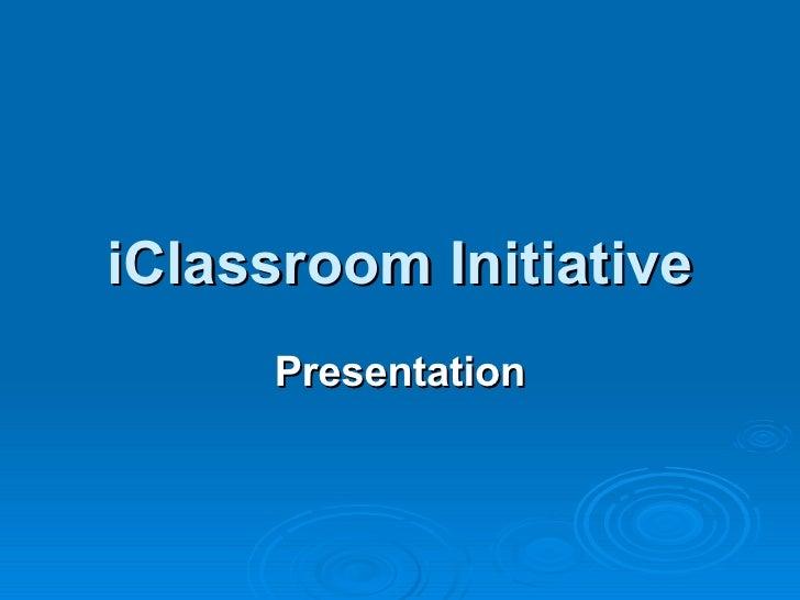 I Classroom Initiative