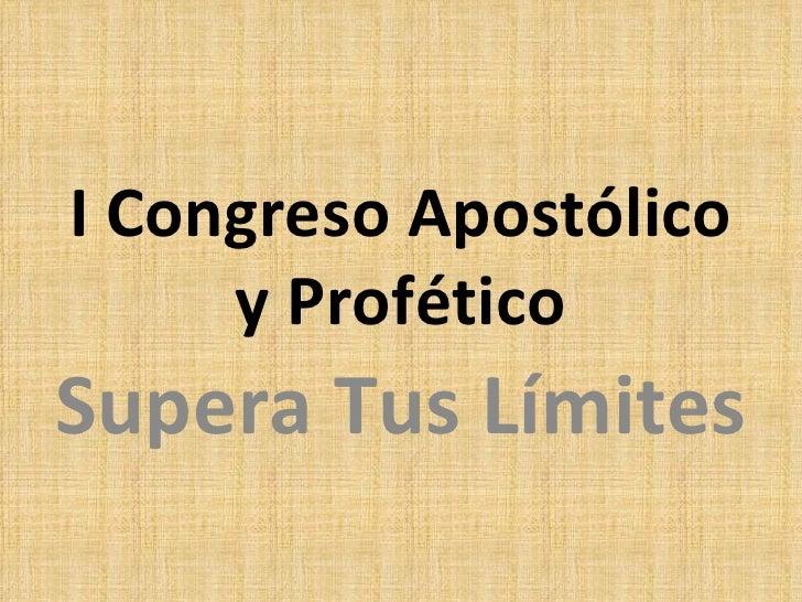 I Congreso Apostólico y Profético