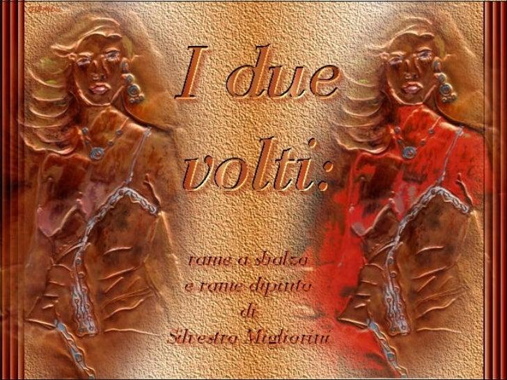 I Due Volti (Rame A Sbalzo E Dipinto Da Silvestro Migliorini)