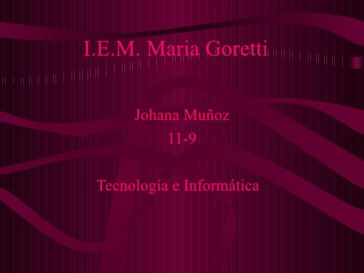 I.E.M. Maria Goretti Johana Muñoz 11-9 Tecnología e Informática