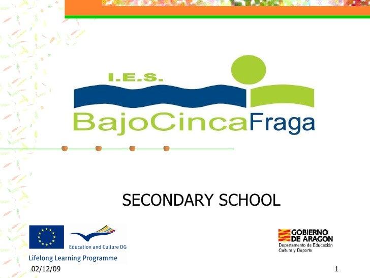 "Secondary School: ""IES Bajo Cinca"" in the town of Fraga"