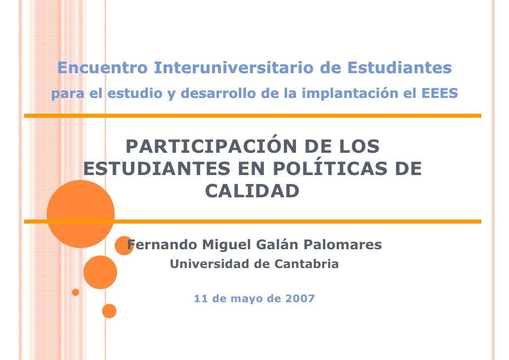 Encuentro Interuniversitario de Estudiantes para el estudio y desarrollo de la implantación el EEES           PARTICIPACIÓ...