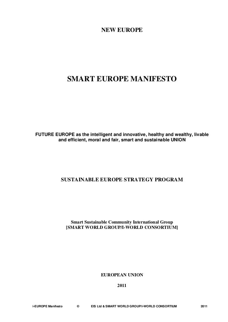 NEW EUROPE                     SMART EUROPE MANIFESTO FUTURE EUROPE as the intelligent and innovative, healthy and wealthy...
