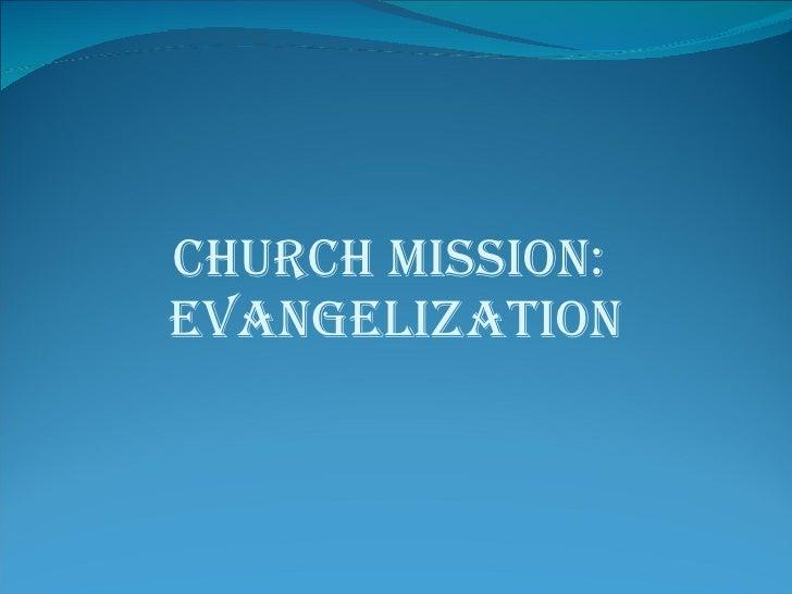 CHURCH MISSION:  EVANGELIZATION