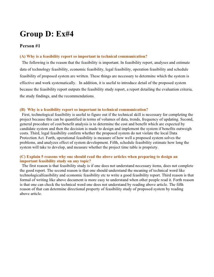 Group D: Ex#4 Person #1  (A) Why is a feasibility report so important in technical communication?  The following is the re...