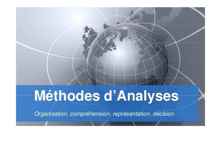 Méthodes d Analyses         d'AnalysesOrganisation, compréhension représentation,Organisation compréhension, représentatio...