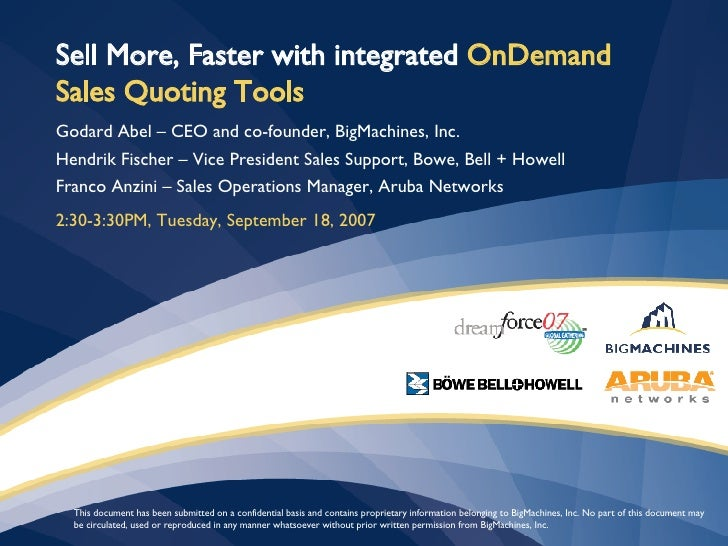 Sell More, Faster with integrated  OnDemand Sales Quoting Tools Godard Abel – CEO and co-founder, BigMachines, Inc. Hendri...