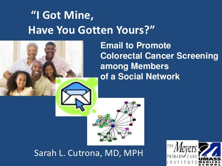 """""""I Got Mine,Have You Gotten Yours?""""                Email to Promote                Colorectal Cancer Screening            ..."""