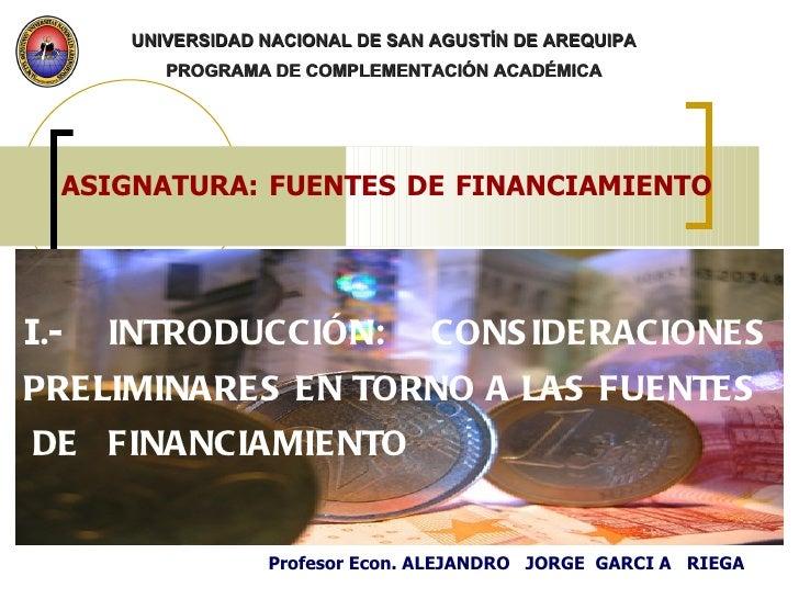 I. introduccin consideraciones preliminares fuentes financiamiento-iv ciclo-unsa-ener 2011 ajgr