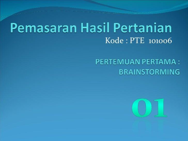 Kode : PTE  101006