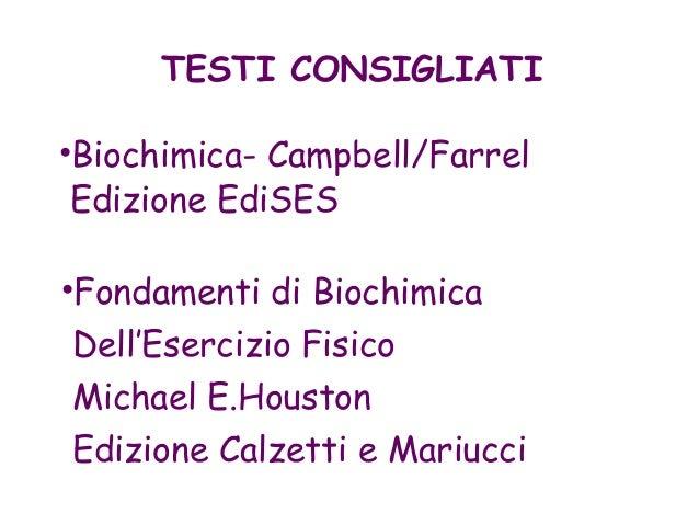 •Biochimica- Campbell/Farrel Edizione EdiSES •Fondamenti di Biochimica Dell'Esercizio Fisico Michael E.Houston Edizione Ca...