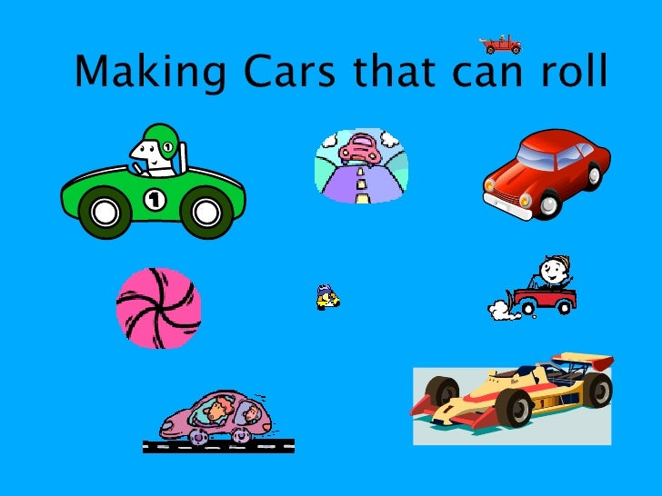 Making Cars that can roll