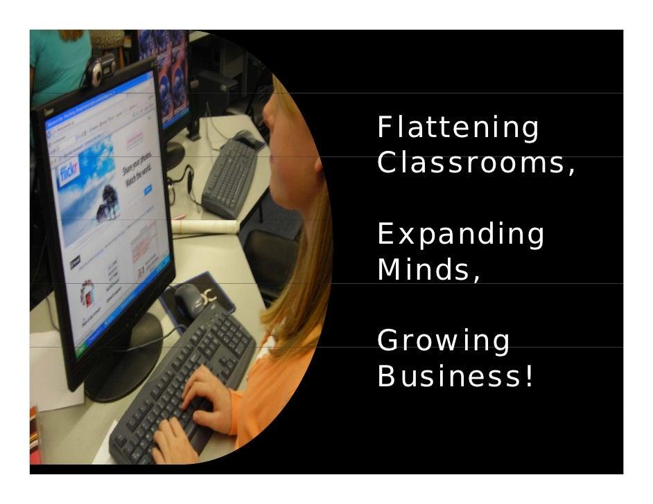 Flattening Classrooms, Cl  Expanding Minds,      ,  Growing Business!