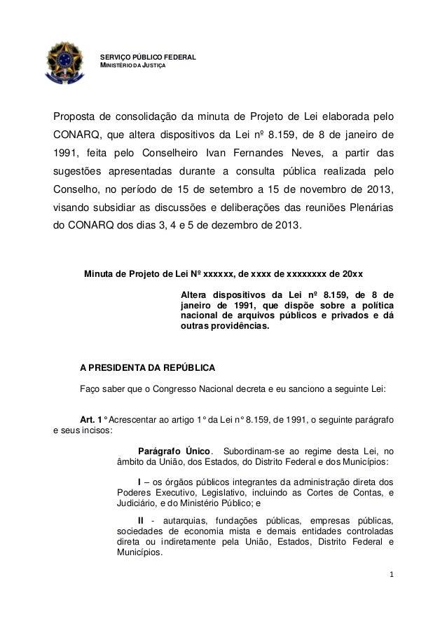 SERVIÇO PÚBLICO FEDERAL MINISTÉRIO DA JUSTIÇA  Proposta de consolidação da minuta de Projeto de Lei elaborada pelo CONARQ,...