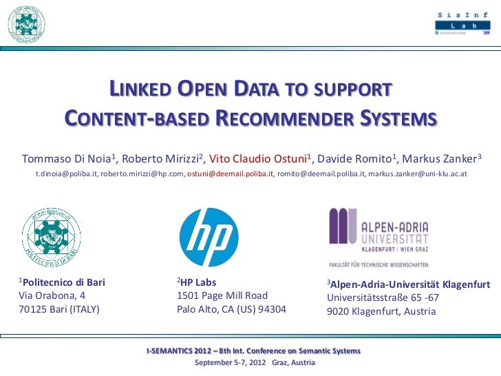 LINKED OPEN DATA TO SUPPORT           CONTENT-BASED RECOMMENDER SYSTEMSTommaso Di Noia1, Roberto Mirizzi2, Vito Claudio Os...