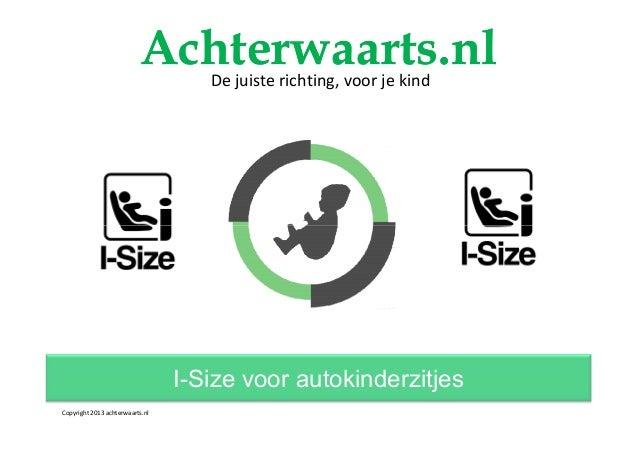 Achterwaarts.nl De juiste richting, voor je kind  I-Size voor autokinderzitjes Copyright 2013 achterwaarts.nl