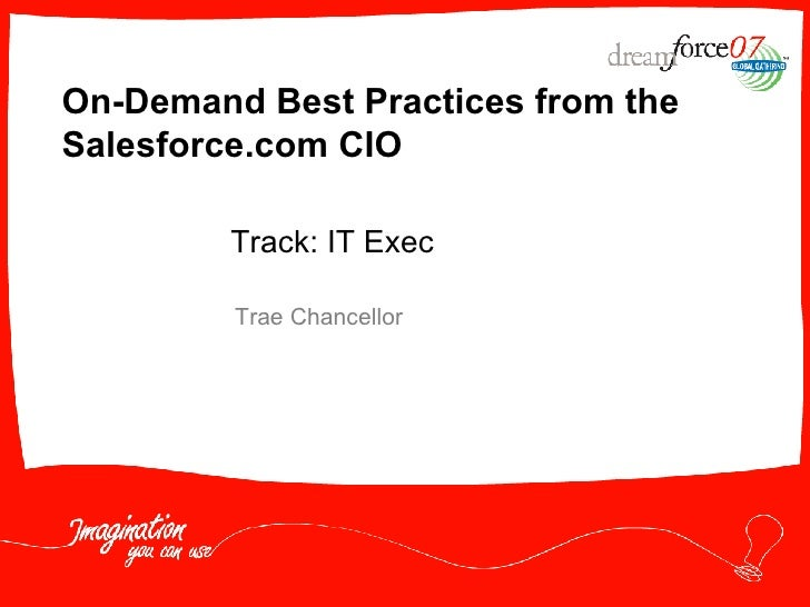 On-Demand Best Practices from the Salesforce.com CIO Trae Chancellor Track: IT Exec