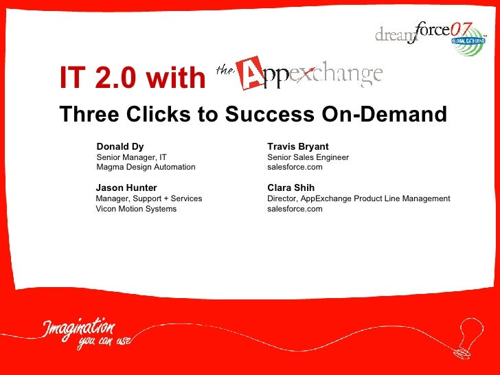 IT 2.0 with  Three Clicks to Success On-Demand Jason Hunter Manager, Support + Services Vicon Motion Systems Clara Shih Di...