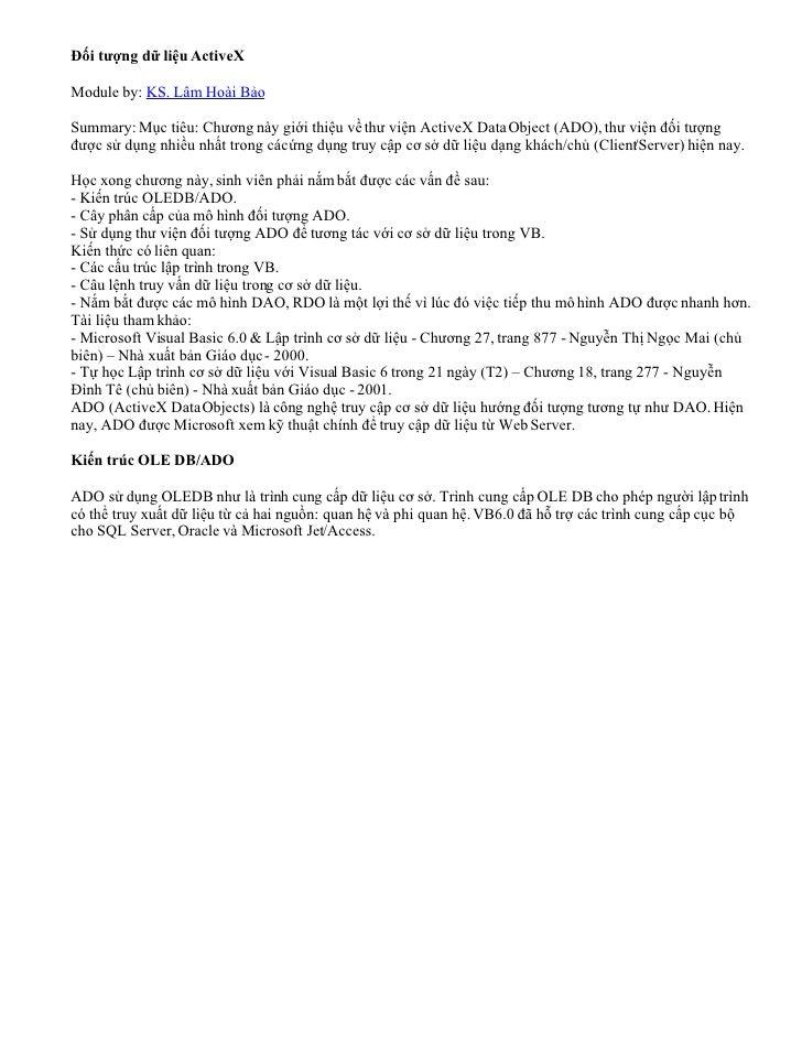 Đối tượng dữ liệu ActiveX  Module by: KS. Lâm Hoài Bảo  Summary: Mục tiêu: Chương này giới thiệu về thư viện ActiveX Data ...