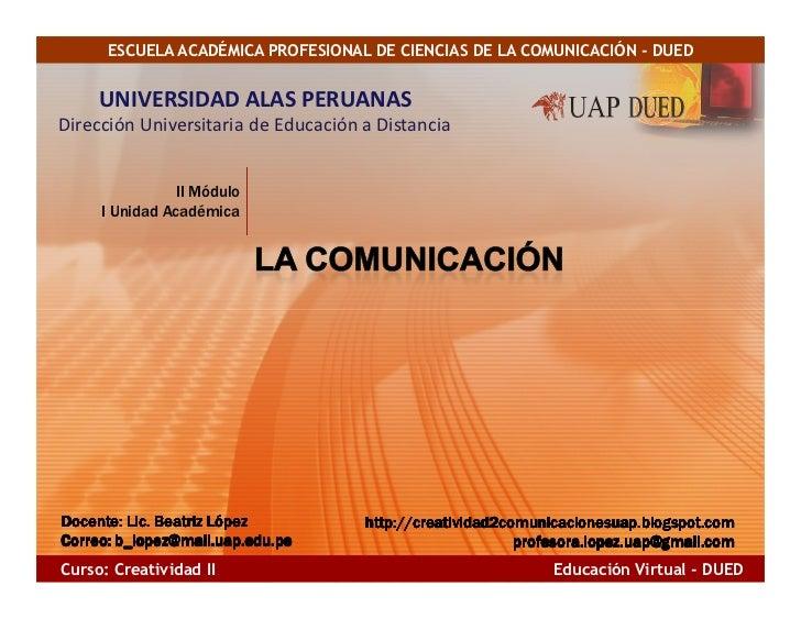 ESCUELA ACADÉMICA PROFESIONAL DE CIENCIAS DE LA COMUNICACIÓN - DUED        UNIVERSIDAD ALAS PERUANAS Dirección Universitar...