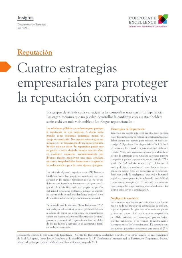 Insights Documentos de Estrategia I08 / 2011  Reputación  Cuatro estrategias empresariales para proteger la reputación cor...