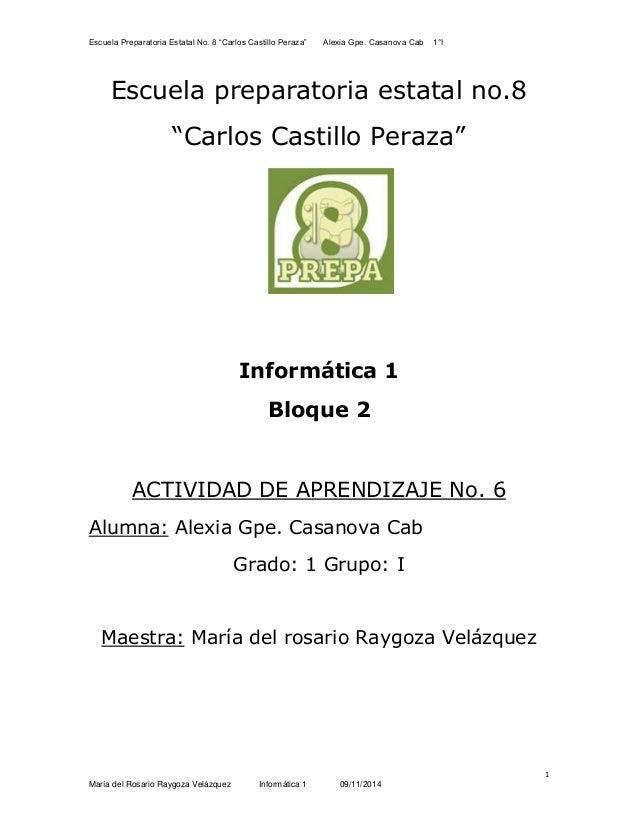 """Escuela Preparatoria Estatal No. 8 """"Carlos Castillo Peraza"""" Alexia Gpe. Casanova Cab 1°I  1  Escuela preparatoria estatal ..."""