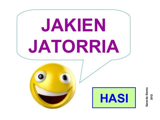 JAKIEN JATORRIA GerardoSienra 2012 HASI