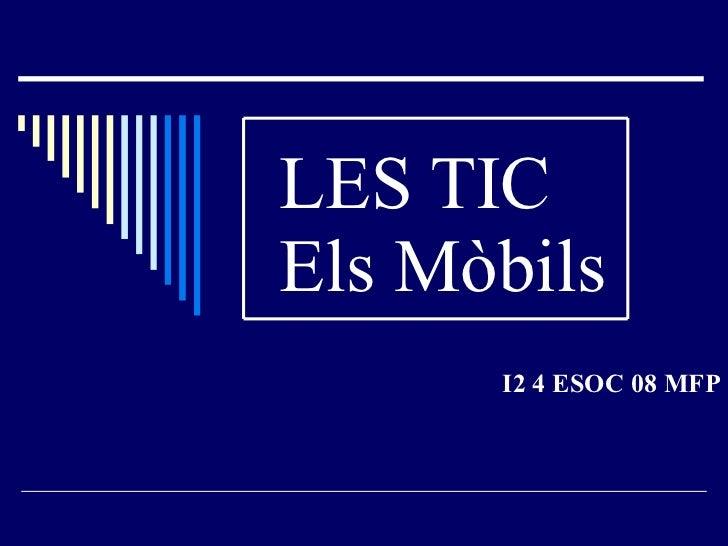LES TIC Els Mòbils I2 4 ESOC 08 MFP