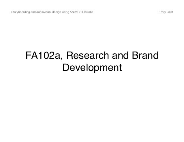 Storyboarding and audiovisual design using ANIMUSIC|studio   Emily Crist!          FA102a, Research and Brand             ...